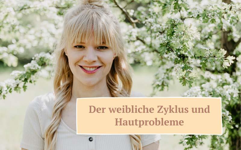 Zauberhaut Blog – Coaching für Haut und Seele: Hautausschlag bei Menstruation
