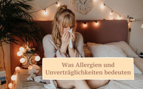 Zauberhaut Blog – Coaching für Haut und Seele: Was Allergien und Unverträglichkeiten bedeuten