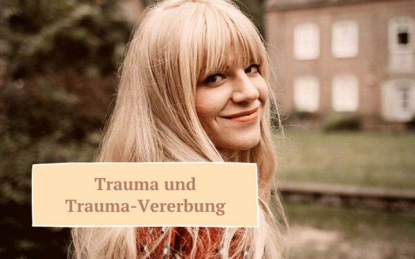 Zauberhaut Blog – Coaching für Haut und Seele: Trauma Vererbung