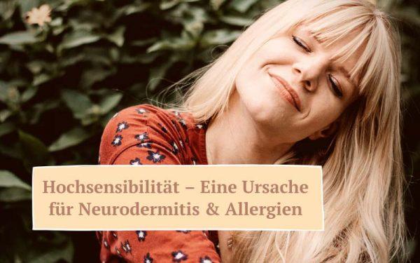 Zauberhaut Blog – Coaching für Haut und Seele: Hochsensibilität Ursache Neurodermitis